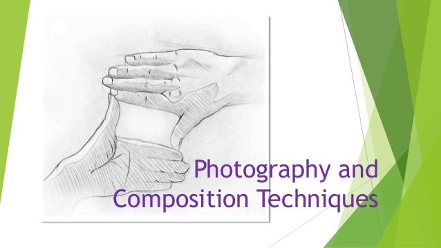 Photography and Composition Techniques
