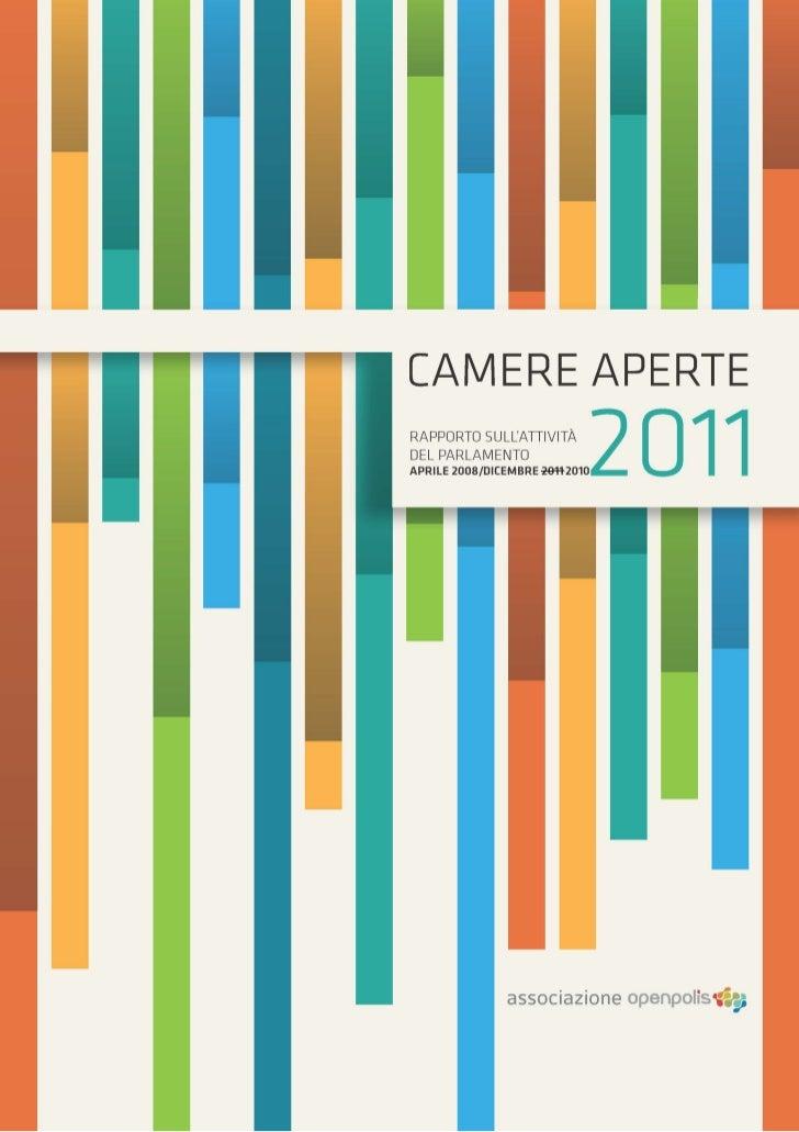 Sommario     Camere aperte 2011     Il progetto openpolis 3   Camere Aperte - Secondo Anno4    Associazione openpolis 5   ...