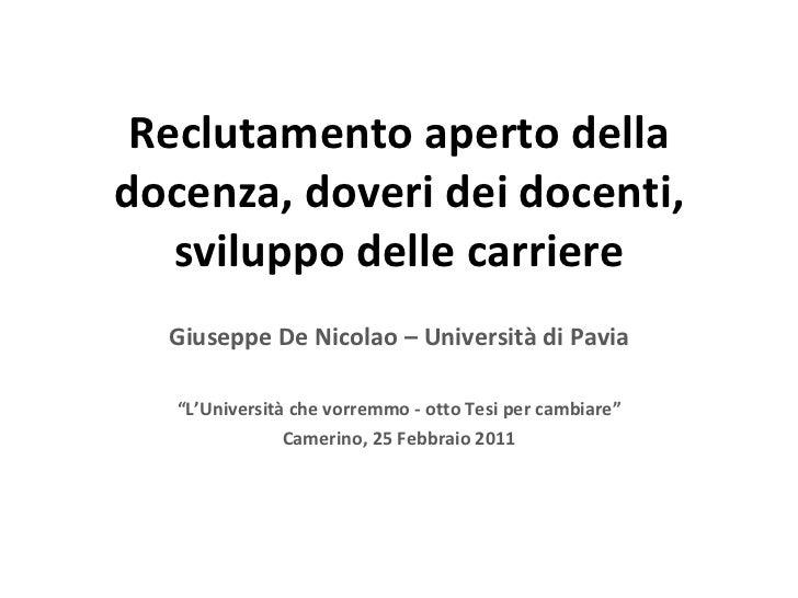 """Reclutamento aperto della docenza, doveri dei docenti, sviluppo delle carriere Giuseppe De Nicolao – Università di Pavia """"..."""
