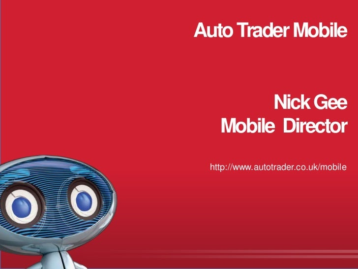 Auto Trader Mobile                                      Nick Gee                                Mobile Director           ...