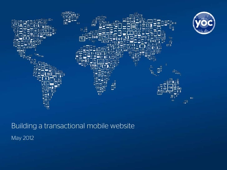 Building a transactional mobile websiteMay 2012