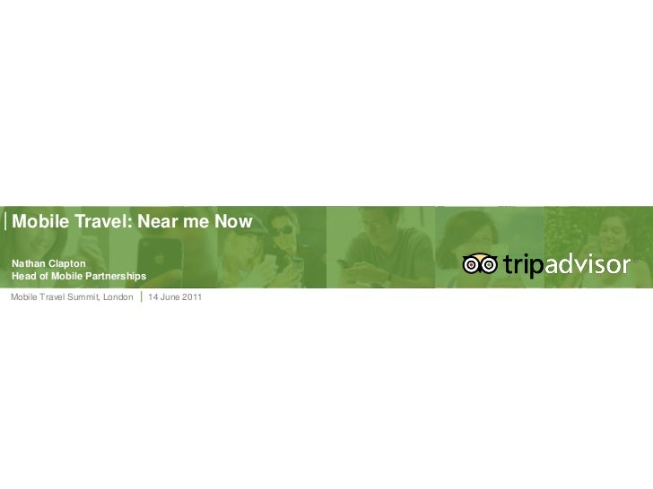 Mobile Travel: Near me NowNathan ClaptonHead of Mobile PartnershipsMobile Travel Summit, London   14 June 2011