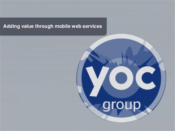 Adding value through mobile web services