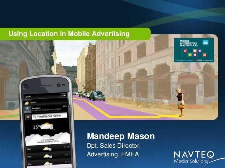Using Location in Mobile Advertising                       Mandeep Mason                       Dpt. Sales Director,       ...