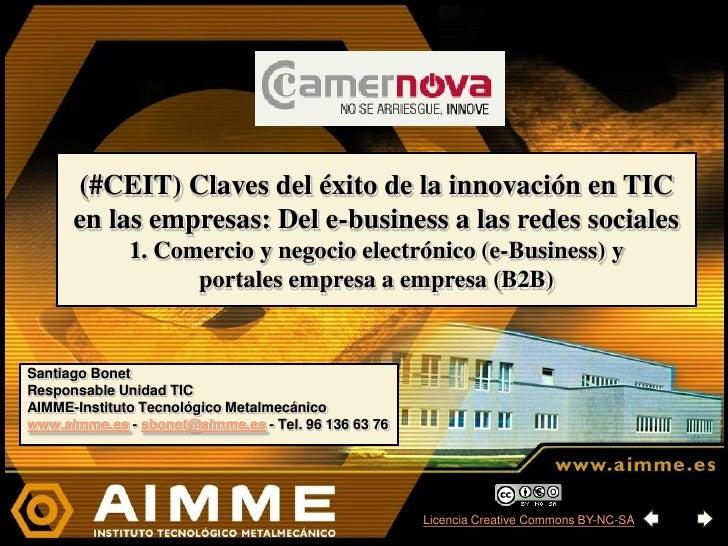 (#CEIT) Claves del éxito de la innovación en TIC       en las empresas: Del e-business a las redes sociales               ...