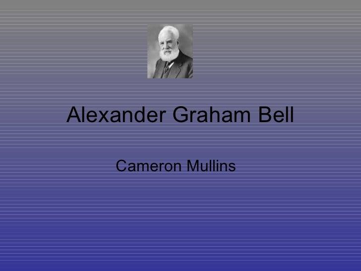 Alexander Graham Bell  Cameron Mullins