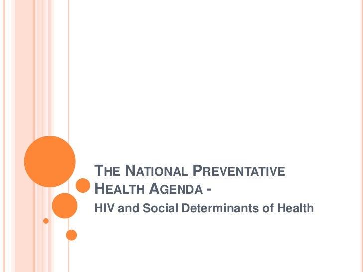The National Preventative Health Agenda - <br />HIV and Social Determinants of Health<br />