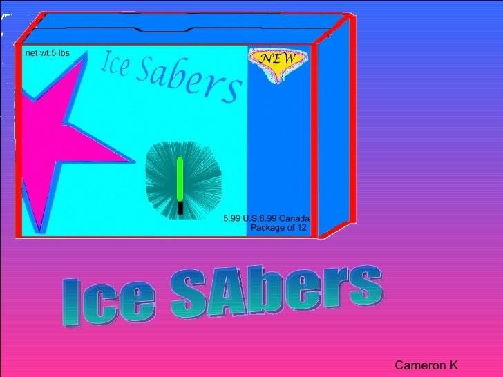 Ice SAbers Cameron K