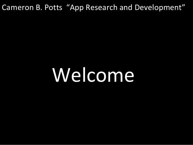 """Cameron B. Potts """"App Research and Development""""  Welcome"""