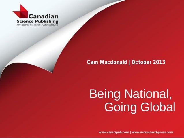 Cam Macdonald | October 2013  Being National, Going Global