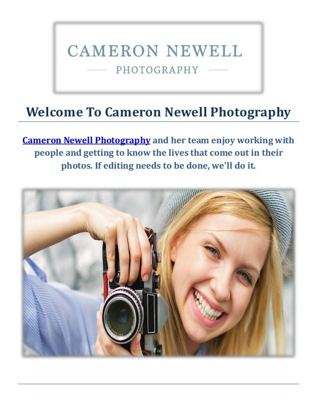 Welcome To Cameron Newell Photography Cameron Newell Photography and her team enjoy working with people and getting to kno...