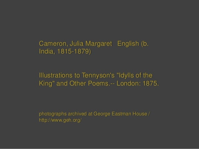 """Cameron, Julia Margaret English (b. India, 1815-1879)  Illustrations to Tennyson's """"Idylls of the King"""" and Other Poems.-..."""