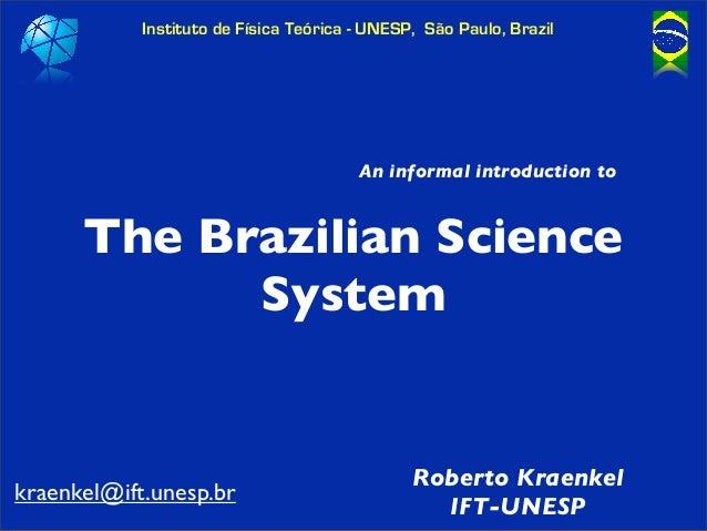 Instituto de Física Teórica - UNESP, São Paulo, Brazil                                        An informal introduction to ...