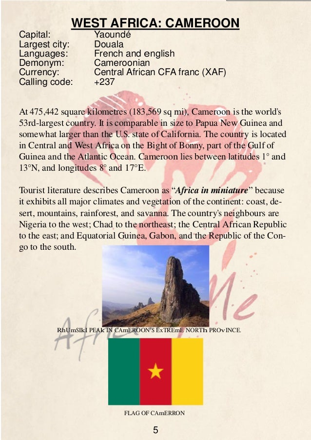 WEST AFRICA: CAMEROON Capital: Largest city: Languages: Demonym: Currency: Calling code:  Yaoundé Douala French and englis...