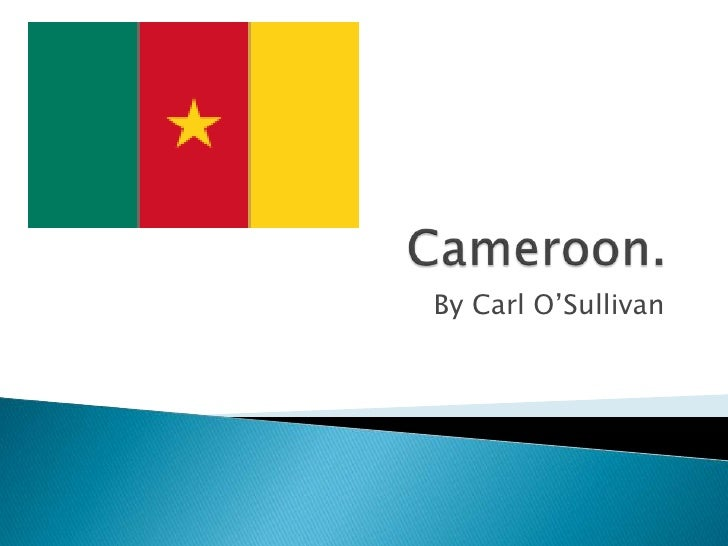 Cameroon.<br />By Carl O'Sullivan<br />