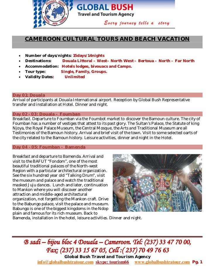 CAMEROON CULTURAL TOURS AND BEACH VACATION   •   Number of days/nights: 15days/14nights   •   Destinations:    Douala Litt...