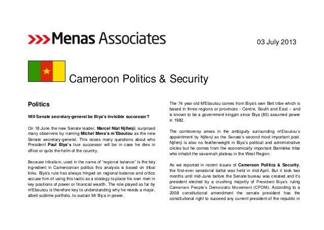 03 July 2013 Cameroon Politics & Security Politics Will Senate secretary-general be Biya's invisible successor? On 18 June...