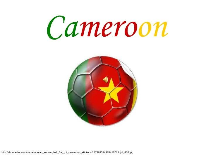 Ca mero on http://rlv.zcache.com/cameroonian_soccer_ball_flag_of_cameroon_sticker-p217961524978410765qjcl_400.jpg