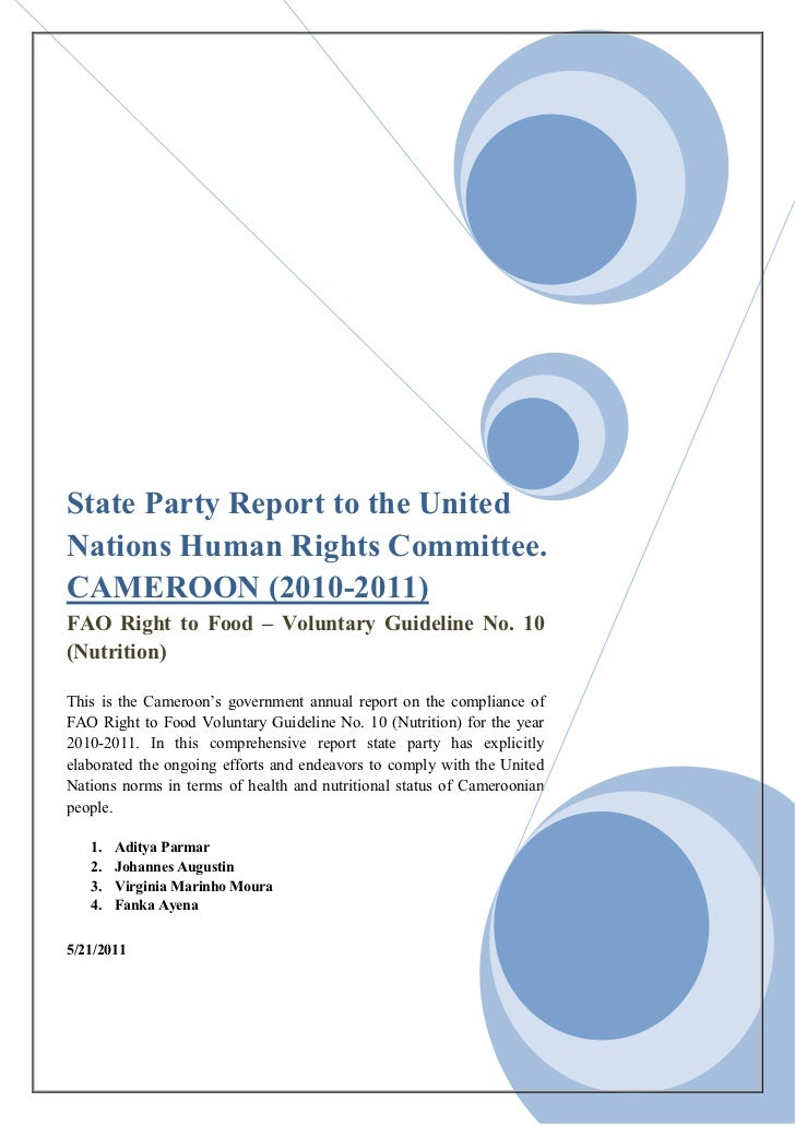 State Party Report to the UnitedNations Human Rights Committee.CAMEROON (2010-2011)FAO Right to Food – Voluntary Guideline...