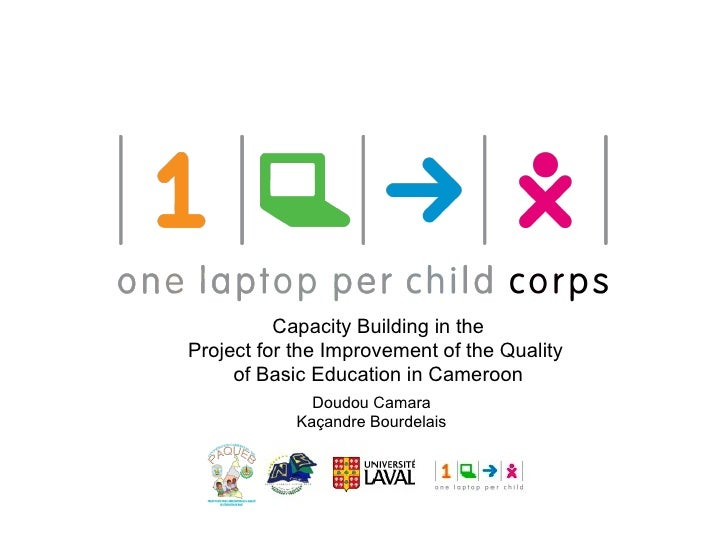 Capacity Building in the Project for the Improvement of the Quality  of Basic Education in Cameroon Doudou Camara Kaçandre...
