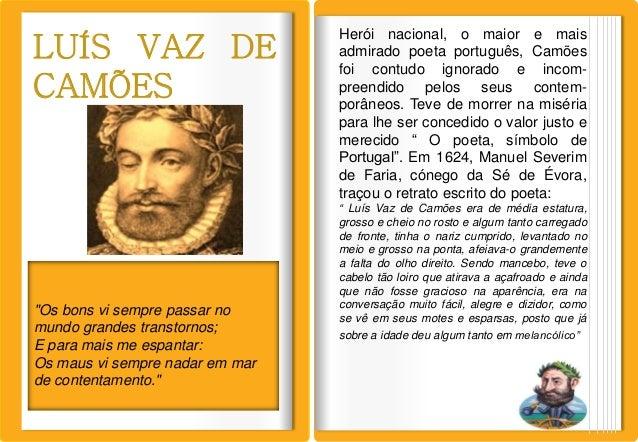 Herói nacional, o maior e maisLUÍS VAZ DE                      admirado poeta português, Camões                           ...