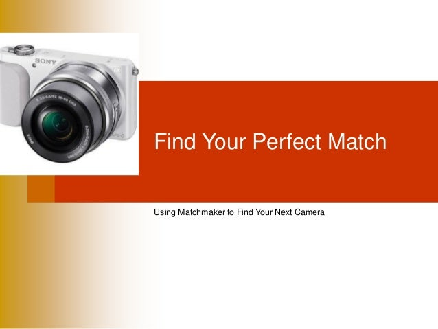 Find Your Perfect Match Using Matchmaker to Find Your Next Camera