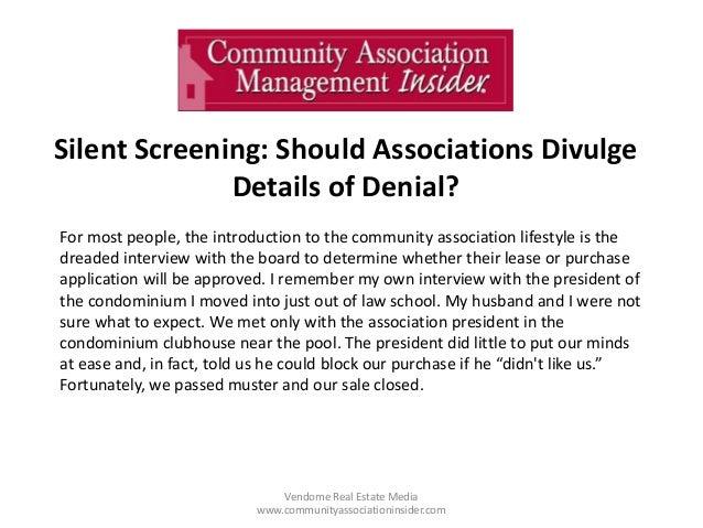 Silent Screening: Should Associations Divulge Details of Denial? Vendome Real Estate Media www.communityassociationinsider...