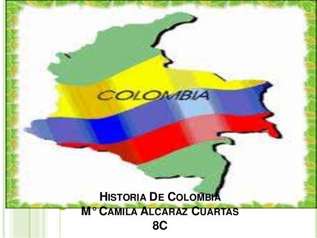 HISTORIA DE COLOMBIA M° CAMILA ALCARAZ CUARTAS 8C