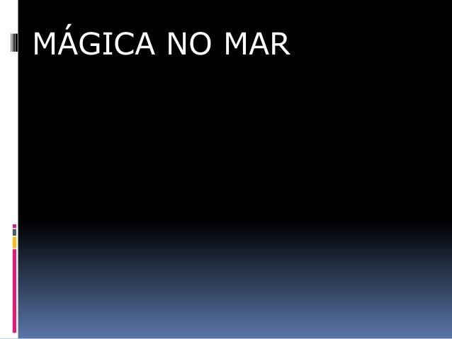 MÁGICA NO MAR