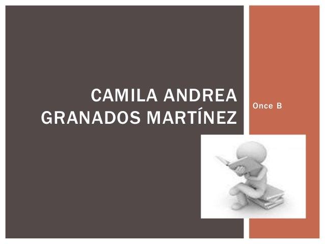 Once BCAMILA ANDREAGRANADOS MARTÍNEZ