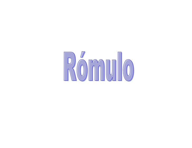 <br />      Rómulo                                                                                       Hermosa muje...