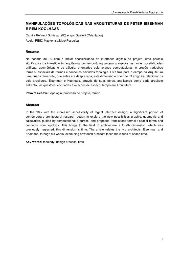 Universidade Presbiteriana MackenzieMANIPULAÇÕES TOPOLÓGICAS NAS ARQUITETURAS DE PETER EISENMANE REM KOOLHAASCamila Refine...