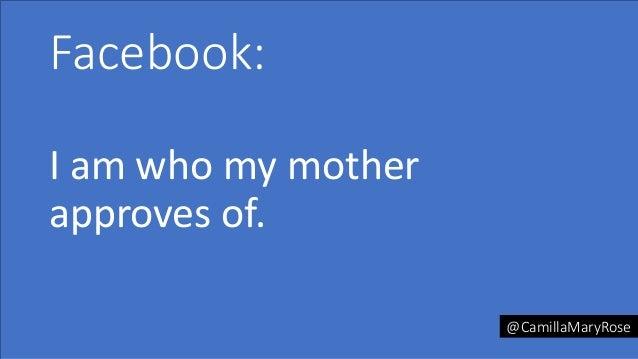 Facebook: Iamwhomymother approvesof. @CamillaMaryRose
