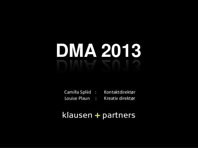 DMA 2013 Camilla Spliid : Louise Plaun :  Kontaktdirektør Kreativ direktør