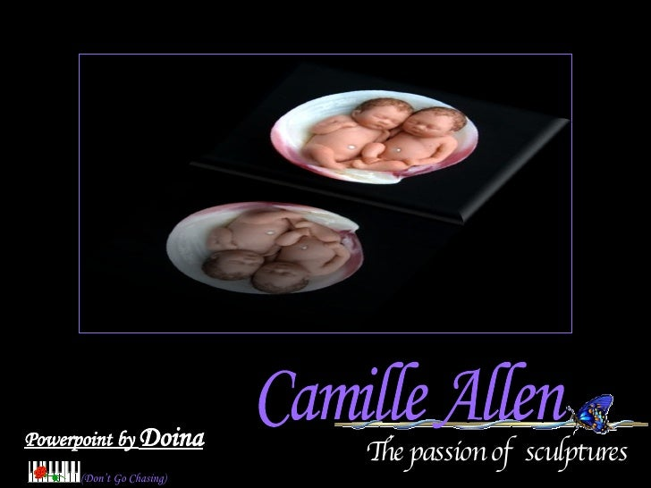 The passion of  sculptures Powerpoint by  Doina (Don't Go Chasing) Camille Allen