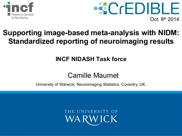 Supporting image-based meta-analysis with NIDM:  Standardized reporting of neuroimaging results  INCF NIDASH Task force  C...