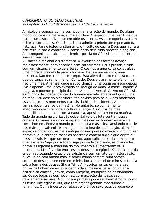 """0 NASCIMENTO DO OLHO OCIDENTAL 2º Capitulo do livro """"Personas Sexuais"""" de Camille Paglia A mitologia começa com a cosmogon..."""