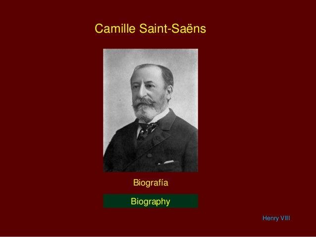 Camille Saint-Saëns Biografía Henry VIII Biography