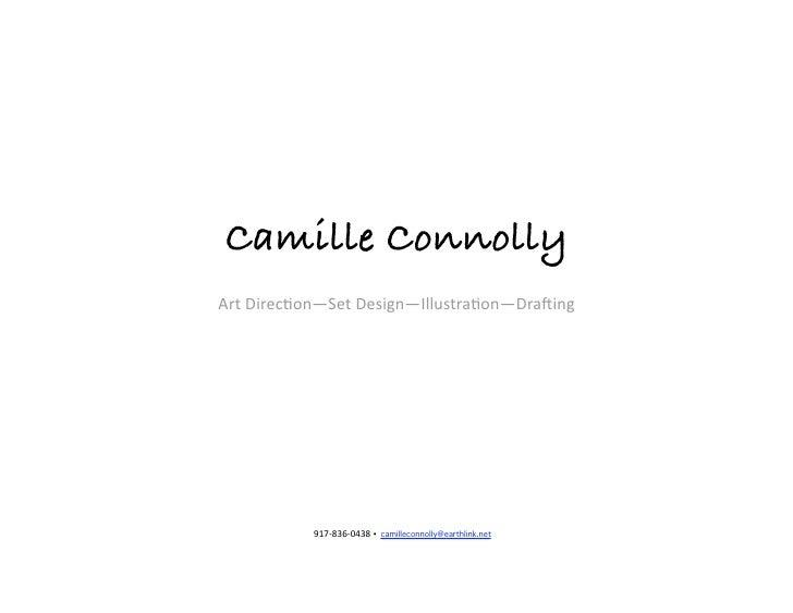 Camille Connolly! ArtDirec)on—SetDesign—Illustra)on—Dra4ing                917‐836‐0438• camilleconnolly@earthlink.net