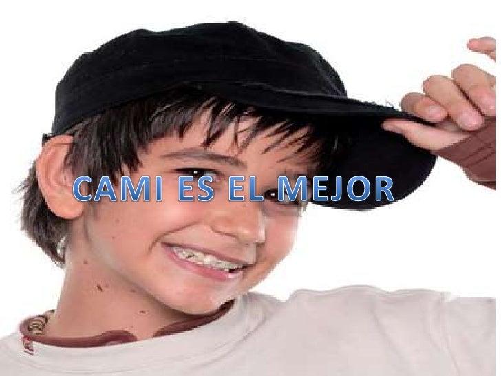 CAMI ES EL MEJOR<br />CAMI ES EL MEJOR<br />