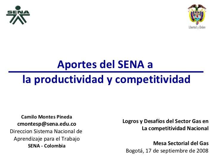 Camilo Montes Pineda [email_address] Direccion Sistema Nacional de  Aprendizaje para el Trabajo SENA - Colombia Logros y D...