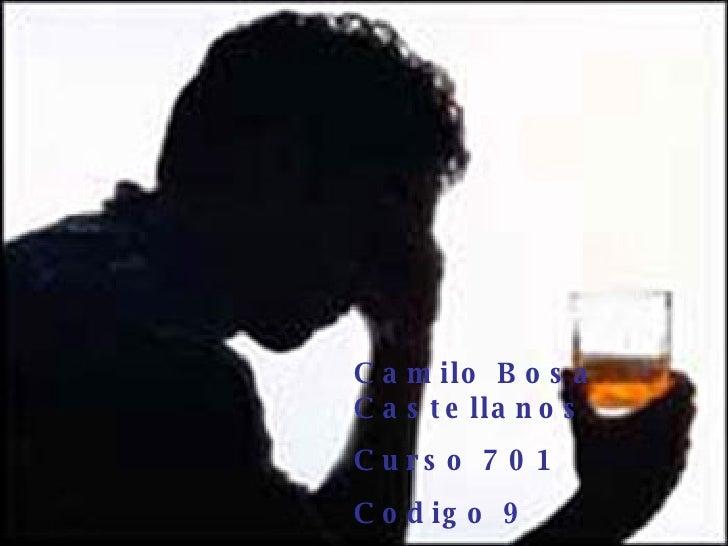 Camilo Bosa Castellanos  Codigo 9 Curso 701 Camilo Bosa Castellanos  Curso 701 Codigo 9 Año 2008