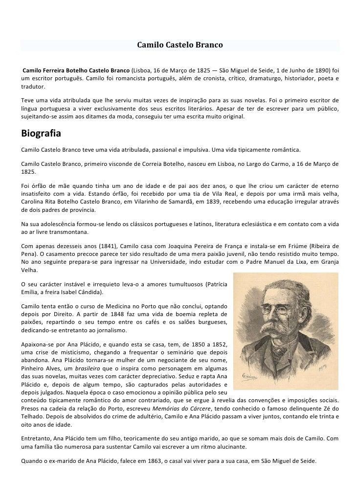 Camilo Castelo Branco<br /> Camilo Ferreira Botelho Castelo Branco (Lisboa, 16 de Março de 1825 — São Miguel de Seide, 1 d...