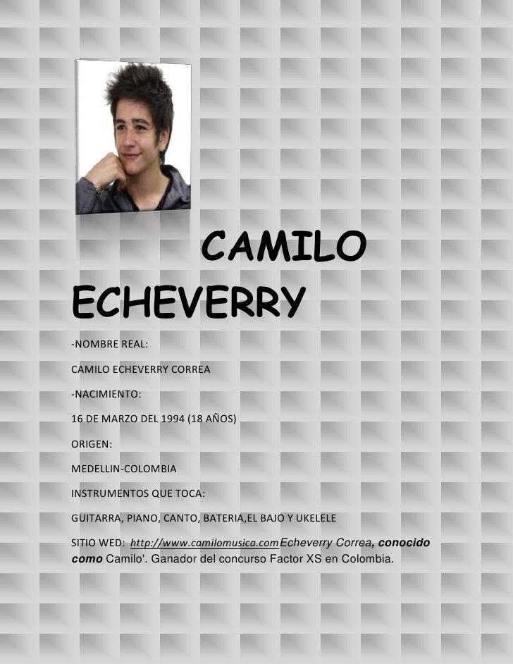 CAMILOECHEVERRY-NOMBRE REAL:CAMILO ECHEVERRY CORREA-NACIMIENTO:16 DE MARZO DEL 1994 (18 AÑOS)ORIGEN:MEDELLIN-COLOMBIAINSTR...
