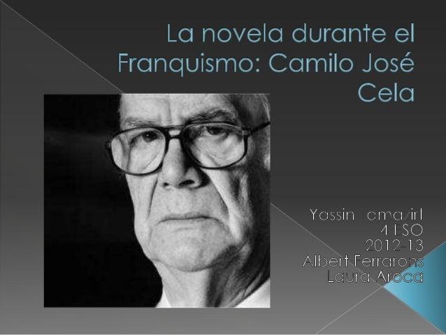  Época histórica: El Franquismo. Movimiento literario. Biografía: Camilo José Cela. Premios Obra: La familia de Pascu...