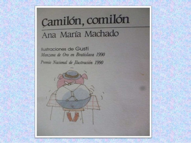 CAMILO era un cerdito. Un cerdito bastante gordo. Por eso lo llamaban Camilón.