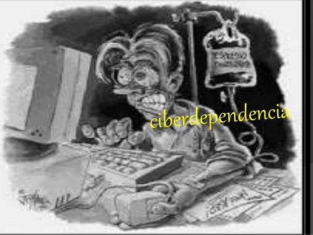 La ciber-dependencia, es una de  las patologías surgidas en época  reciente, directamente relacionada  con el uso de las t...
