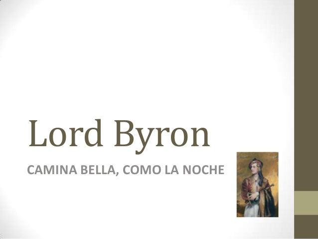 Lord Byron CAMINA BELLA, COMO LA NOCHE