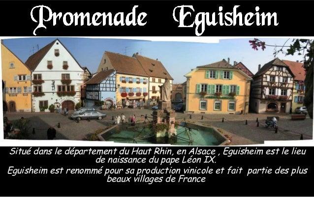 Situé dans le département du Haut Rhin, en Alsace , Eguisheim est le lieu de naissance du pape Léon IX. Eguisheim est reno...
