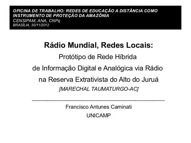 OFICINA DE TRABALHO: REDES DE EDUCAÇÃO A DISTÂNCIA COMOINSTRUMENTO DE PROTEÇÃO DA AMAZÔNIACENSIPAM, ANA, CNPqBRASÍLIA, 30/...